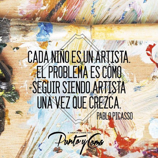Cada niño es un artista. El problema es cómo seguir siendo artista una vez que crezca. — Pablo Picasso