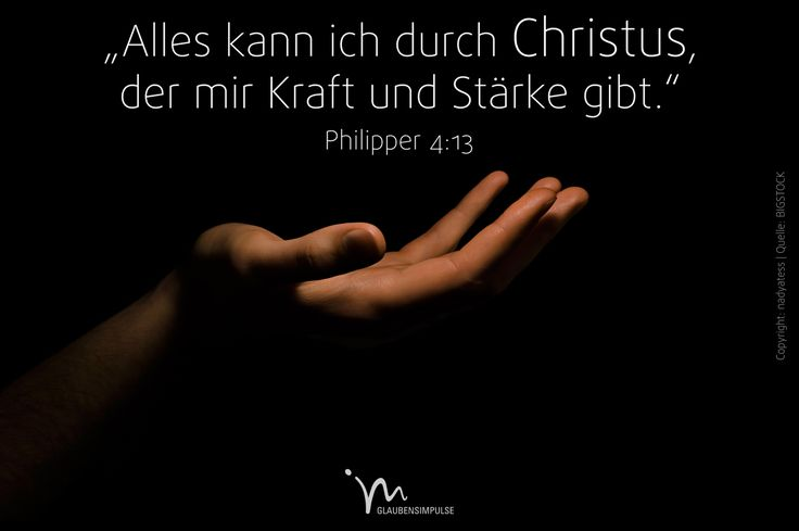 """""""Alles kann ich durch #Christus, der mir #Kraft und #Stärke gibt."""" #Philipper 4:13 #glaubensimpulse"""