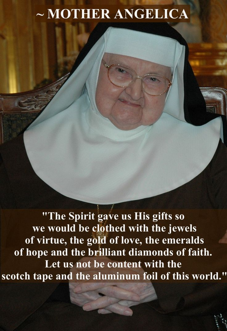 Mother Angelica...