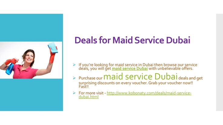 Kobonaty offers best maid service Dubai discount coupons, search and find professional maid service Dubai here - http://www.kobonaty.com/deals/maid-service-dubai.html