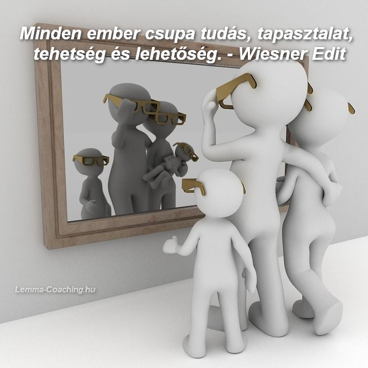Minden ember csupa tudás, tapasztalat, tehetség és lehetőség - Wiesner Edit, Lemma-Coaching.hu