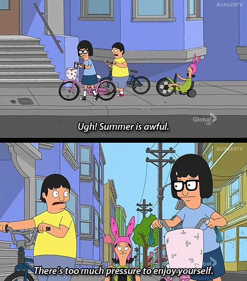 Don't let society tell you how to enjoy your life.   28 Of The Wisest Lessons Gene Belcher Has Ever Taught The World