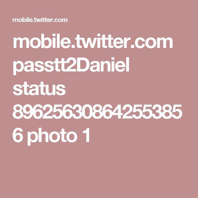 mobile.twitter.com passtt2Daniel status 896256308642553856 photo 1