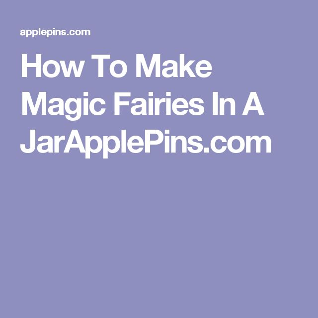 How To Make Magic Fairies In A JarApplePins.com