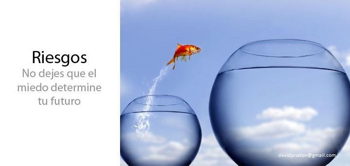 RIESGOS No dejes que el miedo determine tu futuro