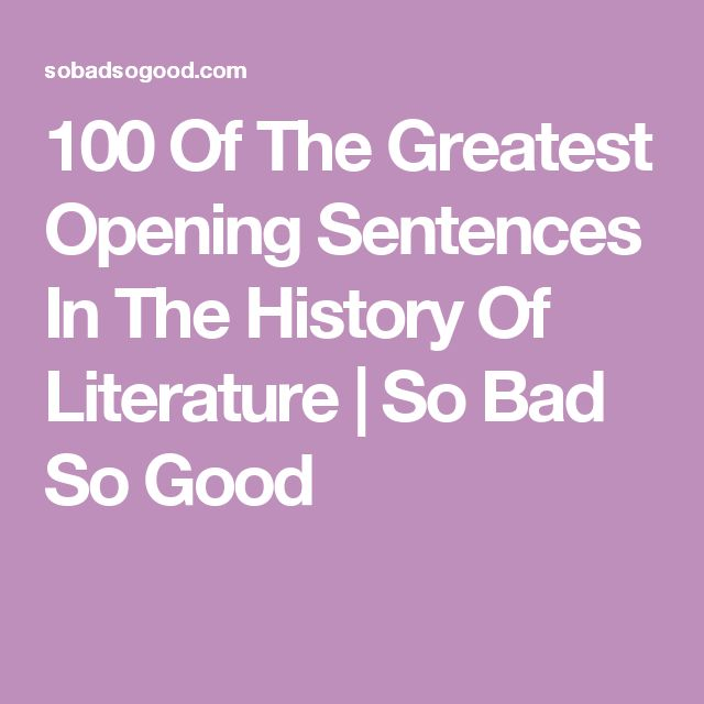100 Of The Greatest Opening Sentences In The History Of Literature | So Bad So Good