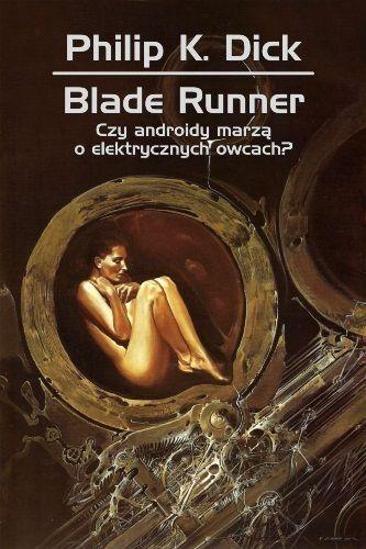 """Philip K. Dick - """"Blade Runner. Czy androidy marzą o elektrycznych owcach"""" - 9/10"""