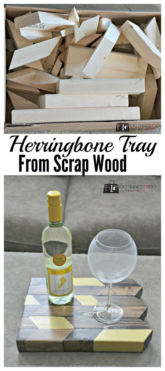 Don't throw out your #scrapwood!  Instead, make your own #herringbone #tray!   http://100things2do.ca/create-your-own-herringbone-tray-from-scrap-wood/