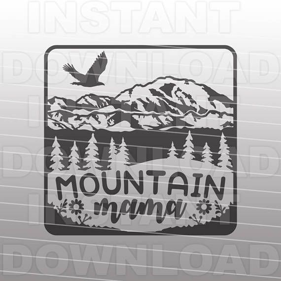 Mountain Mama Svg File Hiking Svg Camping Svg Wilderness Svg Etsy In 2020 Svg Cricut Monogram Fonts
