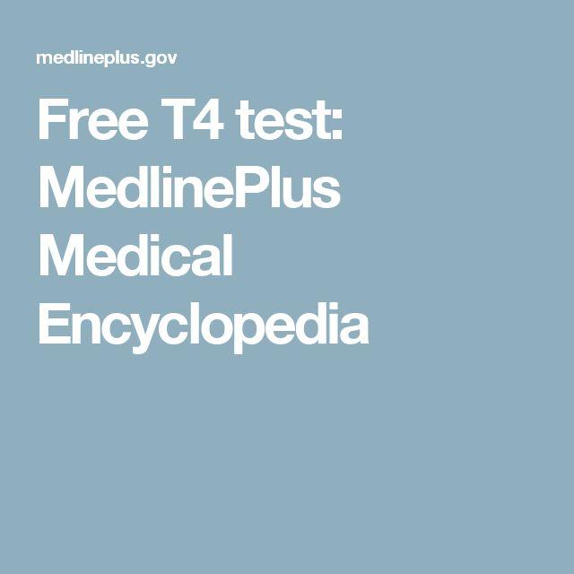 Free T4 test: MedlinePlus Medical Encyclopedia