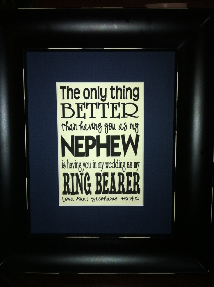 Having You As A Nephew & Ring Bearer Custom Print matted on an 8x10 mat. $15.00, via Etsy.