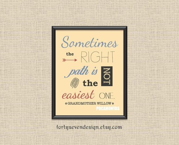 The Right Path  Pocahontas Quote Printable Wall Art by FortySevenDesign
