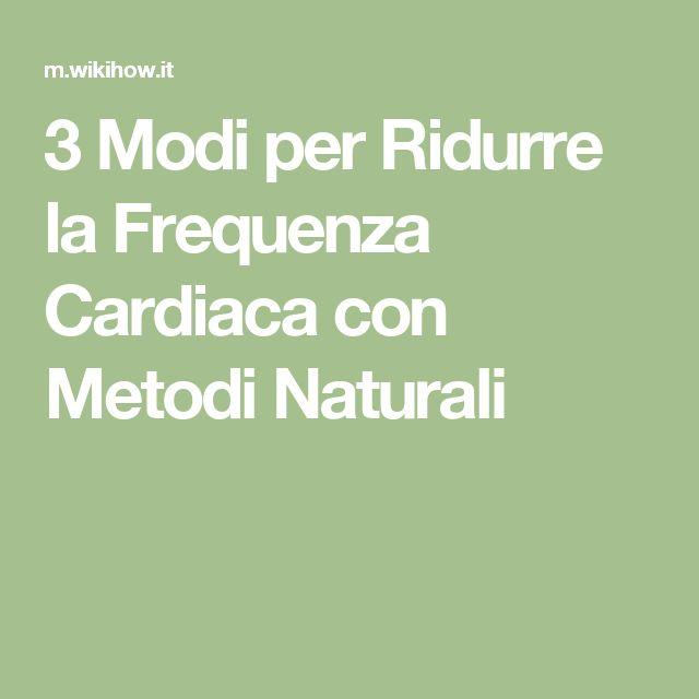 3 Modi per Ridurre la Frequenza Cardiaca con Metodi Naturali