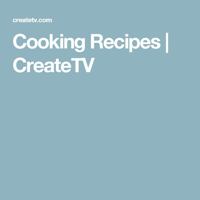 Cooking Recipes | CreateTV