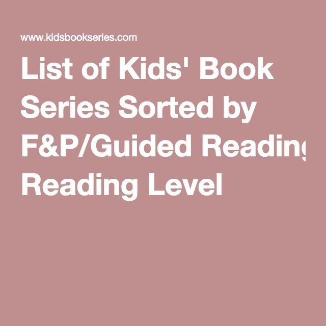 List of Kids' Book Series Sorted by F&P/Guided Reading Level