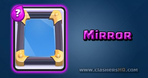 Find all about the Clash Royale Mirror Card. How to get Mirror & attack/counter Mirror effectively.