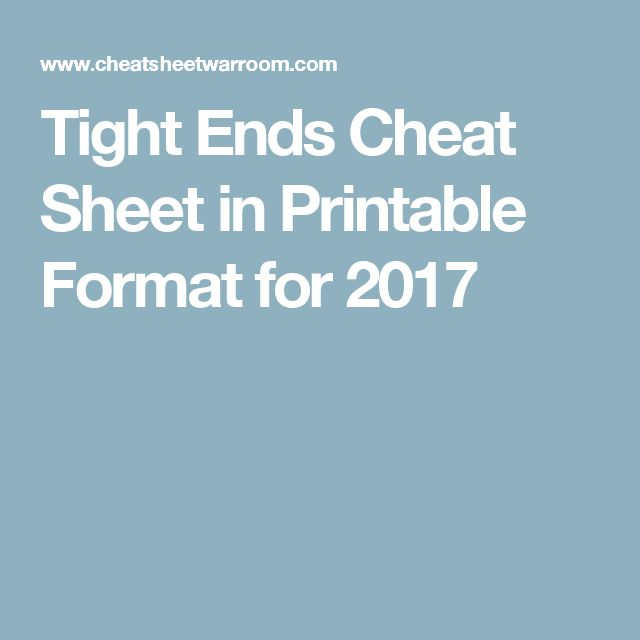 Tight Ends Cheat Sheet in Printable Format for 2017