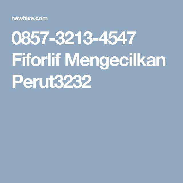 0857-3213-4547 Fiforlif Mengecilkan Perut3232