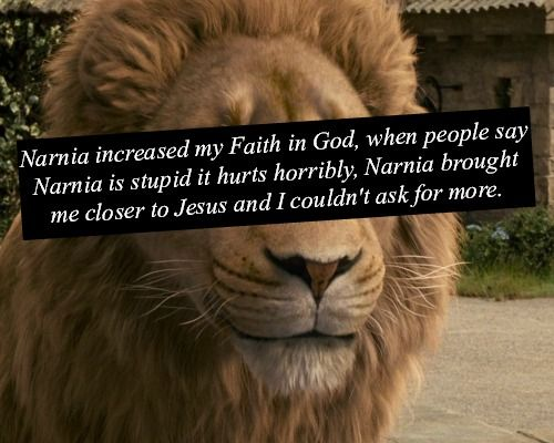 I honestly don't know where I'd be without Narnia, but it would be in a place with little to no hope.