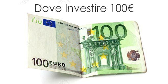 Dove Investire 100 euro nel trading online Investire