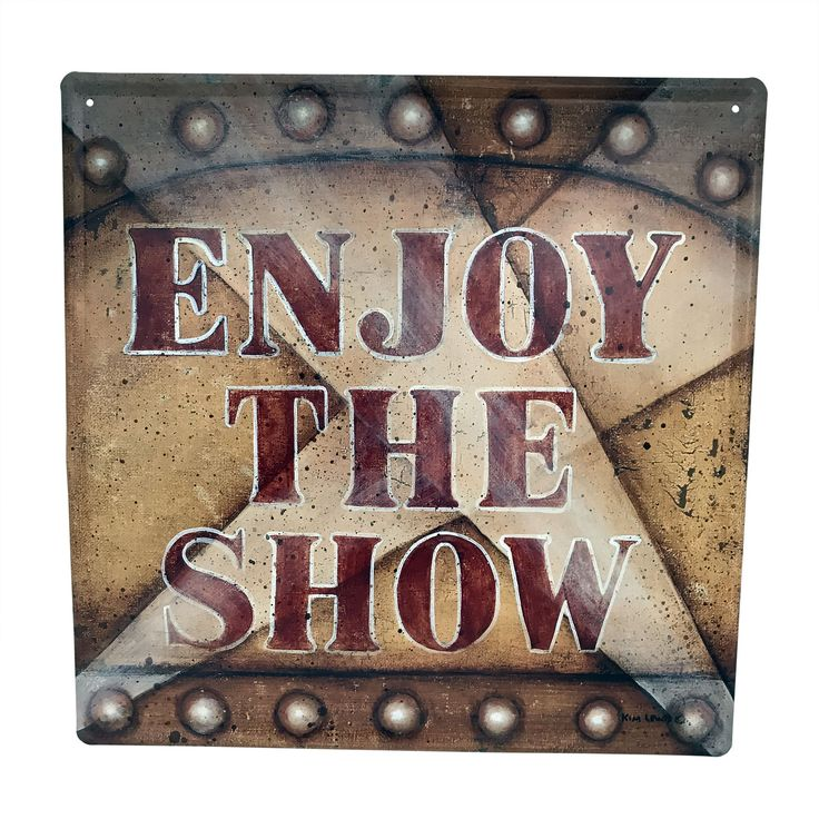 Creative Motion Industries Metal Sign with Enjoy the Show