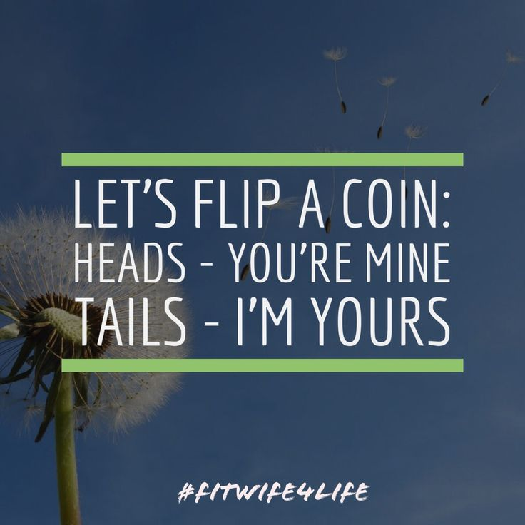 Let's flip a coin: Heads--you're mine, Tails--I'm yours.  #bridalicious #fitwife4life #bridaliciousbootcamp #love #marriae @fitwife4life