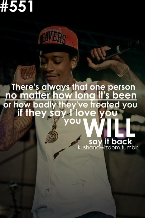 wiz khalifa on love said it best. quote. kushandwizdom ...