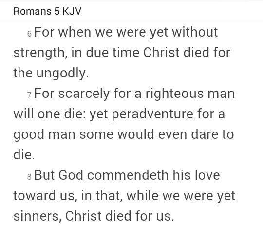 Romans 5:6-8 (KJV) Hallelujah! What a Savior!