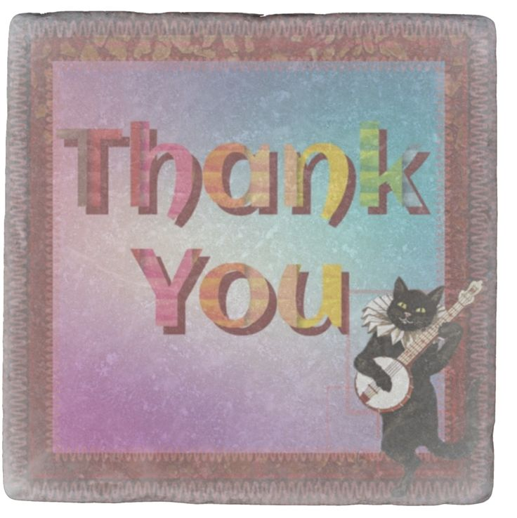 Well, our dressed-up pussycat has decided not only to say thank you but to sing about it also. This marble coaster would make a fine and novel gift I think. Especially for cat-lovers!