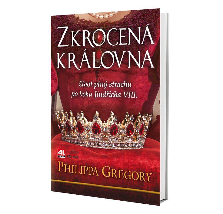 ZKROCENÁ KRÁLOVNA - Philippa Gregory https://www.alpress.cz/zkrocena-kralovna-zivot-plny-strachu-po-boku-jindricha-viii/