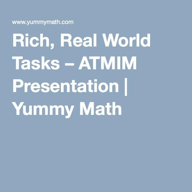Rich, Real World Tasks – ATMIM Presentation | Yummy Math