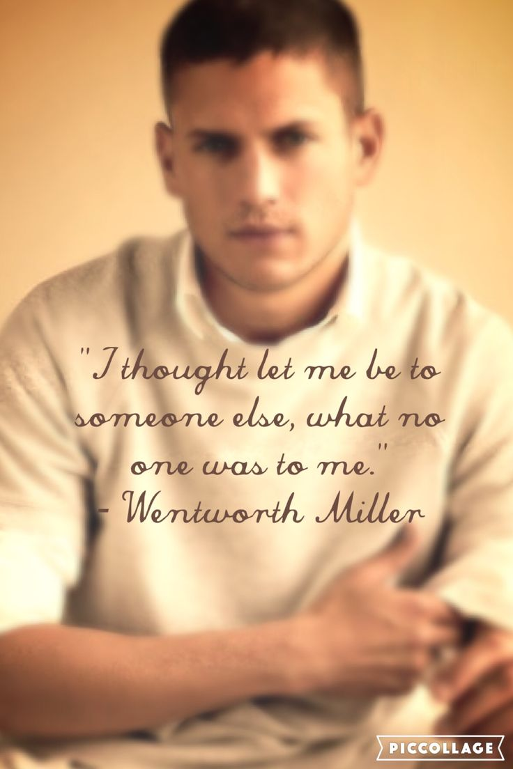 Wentworth Miller quote wallpaper.