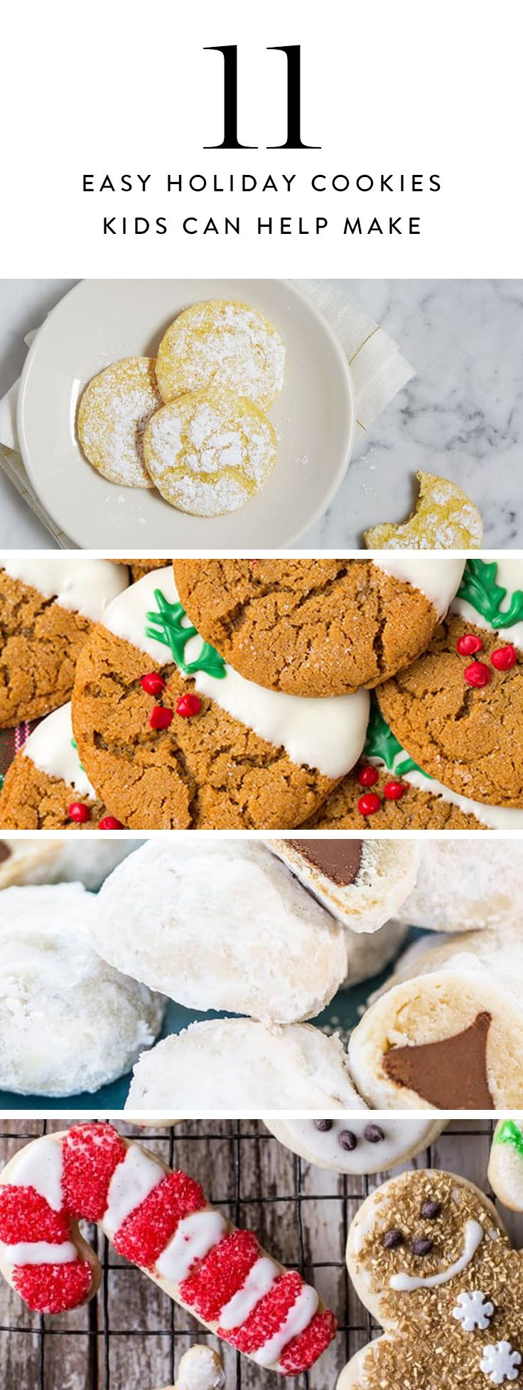 It's the most wonderful time of the year…which means you have approximately 2,896 batches of cookies to bake before New Year's. Instead of shooing everyone out of the kitchen, try these 11 easy kid-friendly recipes the whole family will be thrilled to help you make.