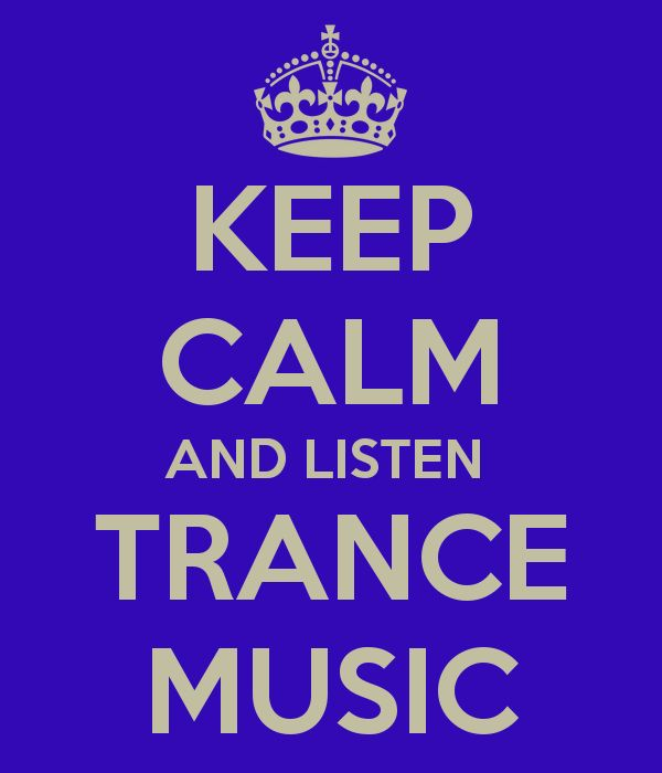 KEEP CALM AND LISTEN  TRANCE MUSIC