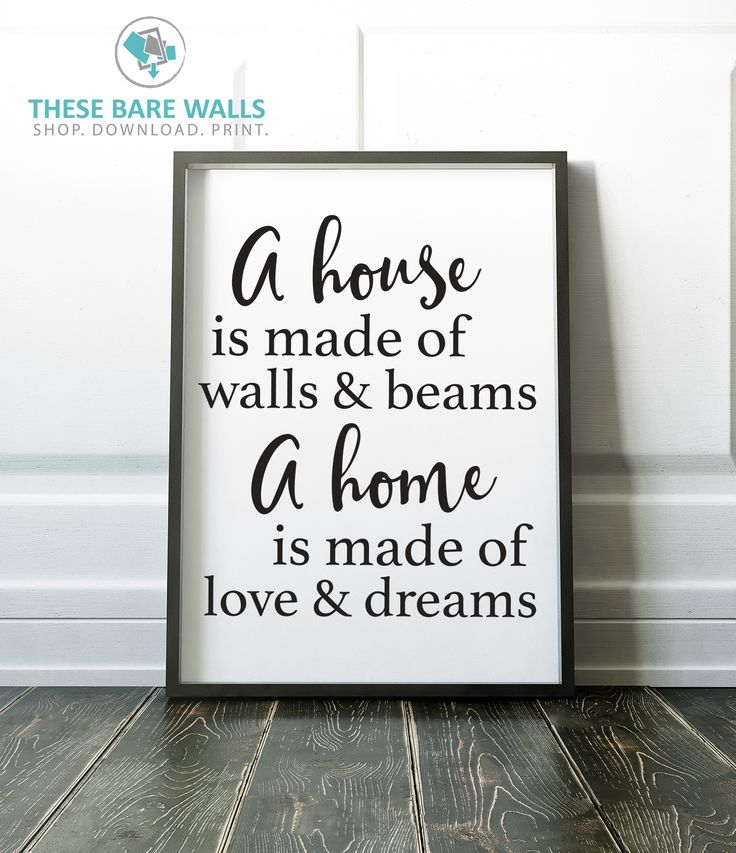 A House Is Made of Walls & Beams, A Home Is Made of Walls & Dreams Engineering Print - Printable Art - These Bare Walls
