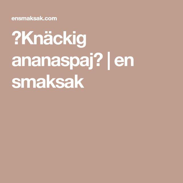 ♡Knäckig ananaspaj♡   en smaksak