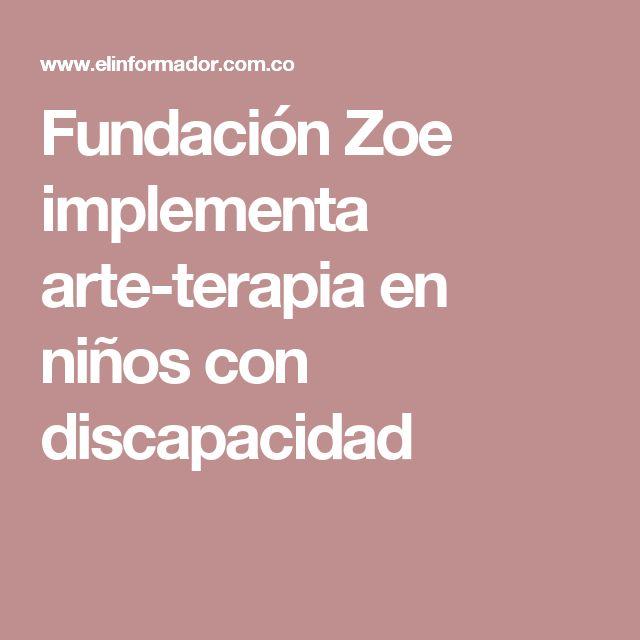 Fundación Zoe implementa arte-terapia en niños con discapacidad