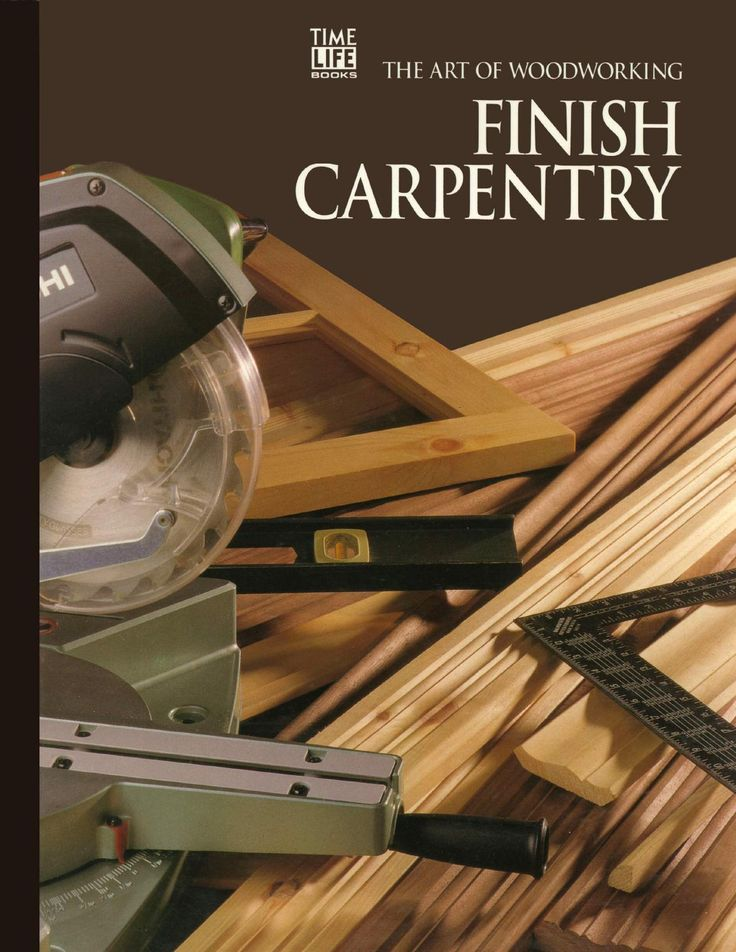 THE ART OF WOODWORKING Vol 14 Finish carpentry  Finish carpentry