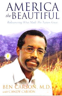 """AMERICA the BEAUTIFUL""  Excellent Book by Pediatric Neurosurgeon, Dr. Ben Carson---  A true American Hero....in many respects."