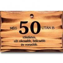 50. szülinapra bátorító táblácska!