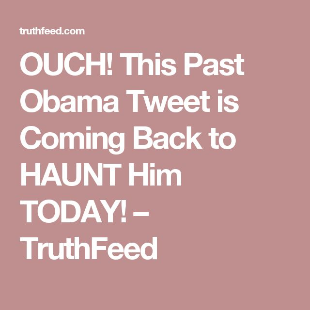 OUCH! This Past Obama Tweet is Coming Back to HAUNT Him TODAY! – TruthFeed