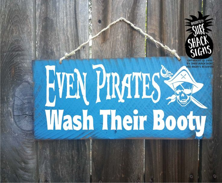 pirate, pirate sign, pirate decor, bathroom decor, bathroom decoration, pirate bathroom decor, even pirates wash their booty, boys bathroom by SurfShackSigns on Etsy https://www.etsy.com/listing/254843082/pirate-pirate-sign-pirate-decor-bathroom