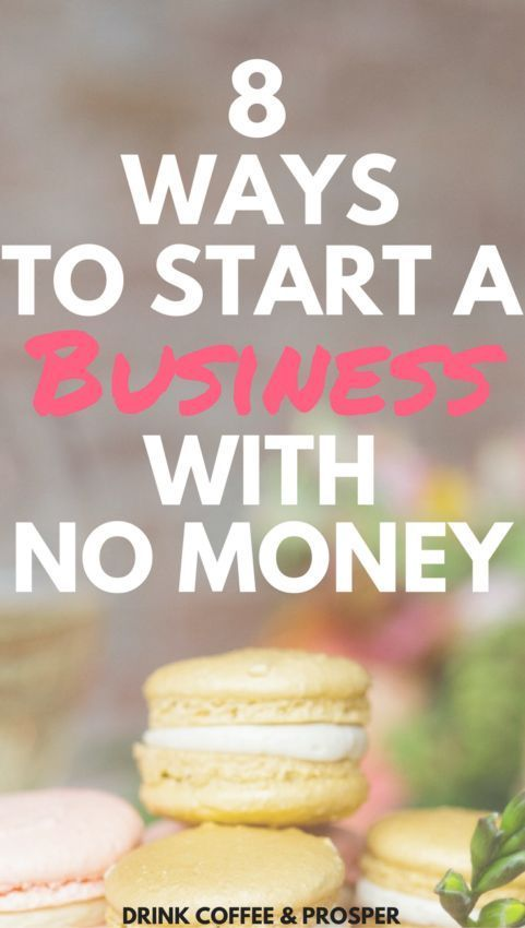 8 Ways to Start a Business with No Money #entrepreneur #followback #onlinebusiness