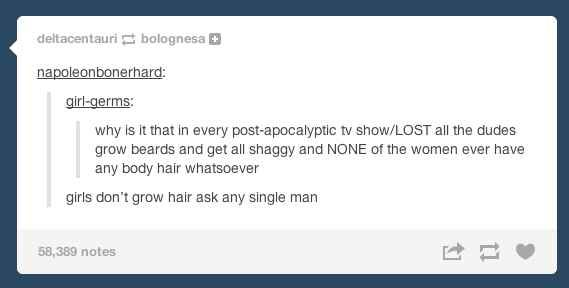 And how it's represented in pop culture: | The 31 Realest Tumblr Posts About Being A Woman