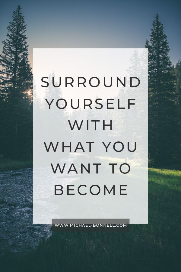 How To Choose Your Surroundings Wisely Networking Quotes Motivational Quotes For Success Surround Yourself Quotes