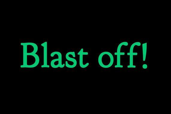 Made to order 'Blast off' Glow in the Dark by WordosaurusText, $53.00