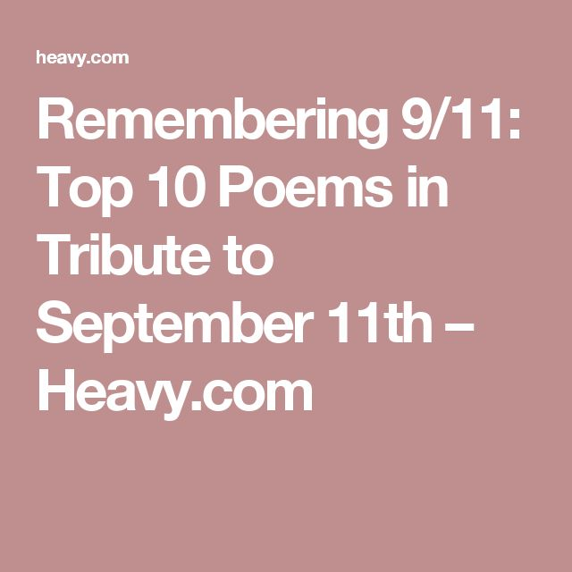 Remembering 9/11: Top 10 Poems in Tribute to September 11th – Heavy.com