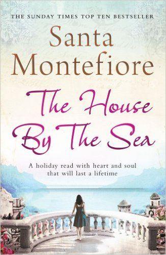 The House By the Sea: Santa Montefiore: 9781849831062: Amazon.com: Books
