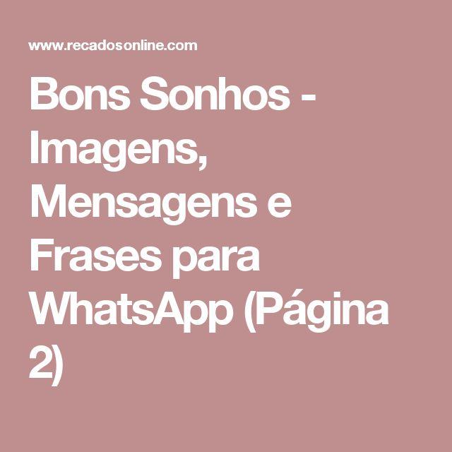 Bons Sonhos - Imagens, Mensagens e Frases para WhatsApp (Página 2)