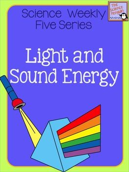 Science Weekly Five - Light and Sound Energy   The Science Penguin   {3-5}